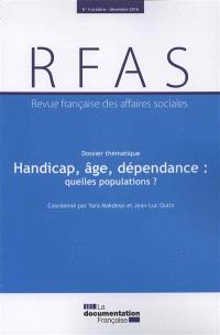 Revue française des affaires sociales. n° 4 (2016), Handicap, âge, dépendance : quelles populations ?