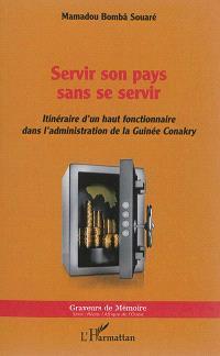 Servir son pays sans se servir : itinéraire d'un haut fonctionnaire dans l'administration de la Guinée Conakry