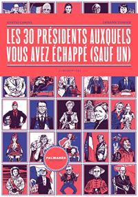 Les 30 Présidents auxquels vous avez échappé (sauf un)