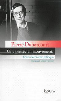 Une pensée en mouvement : écrits d'économie politique
