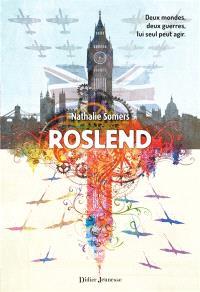 Roslend, La bataille d'Angleterre