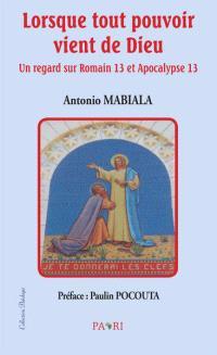 Lorsque tout pouvoir vient de Dieu : un regard sur Romains 13 et Apocalypse 13