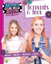 Maggie & Bianca : activités & jeux : amitié, amour, musique, mode