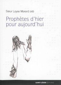 Prophètes d'hier pour aujourd'hui