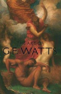 The art of G.F. Watts