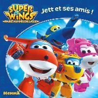 Super Wings : paré au décollage !, Jett et ses amis !