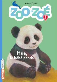 Le zoo de Zoé. Volume 3, Hua, le bébé panda