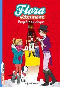 Flora vétérinaire. Volume 4, Enquête au cirque