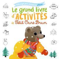 Le grand livre d'activités de Petit Ours Brun : coloriages, jeux et histoires d'hiver