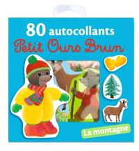 Petit Ours Brun : 80 autocollants : la montagne