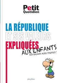 La République et ses valeurs expliquées aux enfants et aux grands aussi parfois !