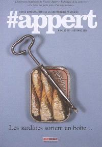 #Appert : revue conservatoire de la gastronomie française. n° 1, Les sardines sortent en boîte...