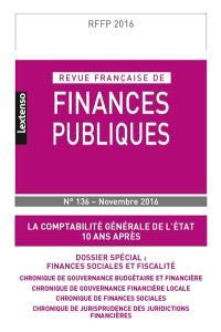 Revue française de finances publiques. n° 136, La comptabilité générale de l'Etat : 10 ans après