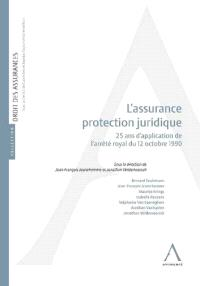 L'assurance protection juridique : 25 ans d'application de l'arrêté royal du 12 octobre 1990
