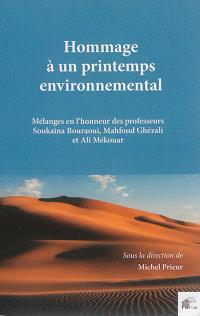Hommage à un printemps environnemental : mélanges en l'honneur des professeurs Soukaina Bouraoui (Tunisie), Mahfoud Ghezali (Algérie) et Ali Mekouar (Maroc)
