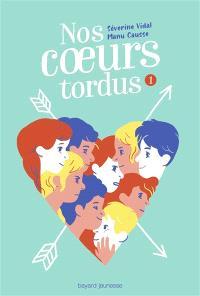 Nos coeurs tordus. Volume 1