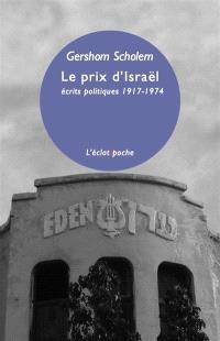 Le prix d'Israël : écrits politiques : 1916-1974