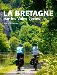La Bretagne par les voies vertes