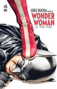 Greg Rucka présente Wonder Woman. Volume 1, Terre à terre