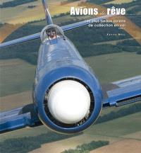 Avions de rêve : les plus beaux avions de collection en vol. Volume 2