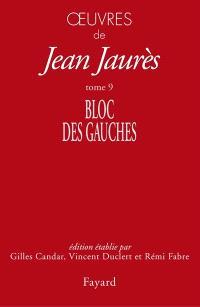 Oeuvres de Jean Jaurès. Volume 9, Bloc des gauches, 1902-1904