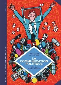 La communication politique : l'art de séduire pour convaincre