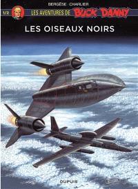 Les aventures de Buck Danny, Les oiseaux noirs. Volume 1