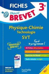Physique chimie, technologie, SVT 3e : tout le programme : nouveau brevet