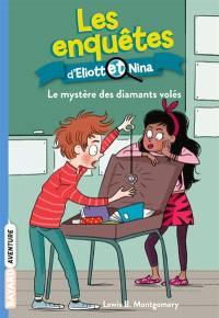 Les enquêtes d'Eliott et Nina. Volume 8, Le mystère des diamants volés