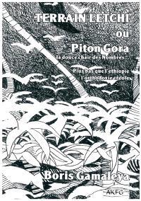 Terrain letchi ou Piton Gora, la douce chair des nombres : plus bas que l'Ethiopie, l'orthodoxie créole