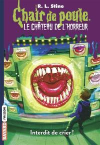 Le château de l'horreur. Volume 5, Interdit de crier !