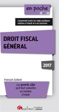 Droit fiscal général 2017 : les points clés qu'il faut connaître en matière d'impôt