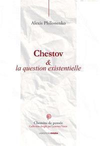 Chestov & la question existentielle