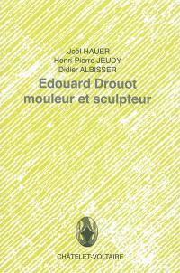 Edouard Drouot, mouleur et sculpteur