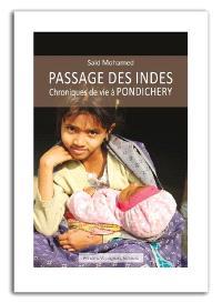 Passage des Indes : chroniques de vie à Pondichéry