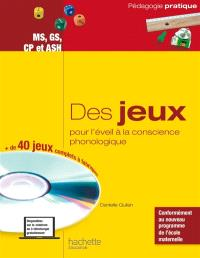 Des jeux pour l'éveil à la conscience phonologique : des jeux pour développer la conscience lexicale, la conscience syllabique et la conscience phonémique : MS, GS, CP et ASH