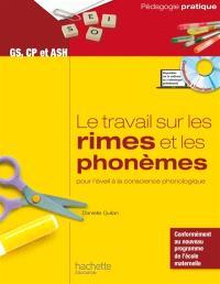 Le travail sur les rimes et les phonèmes pour l'éveil à la conscience phonologique : des activités et des jeux pour manipuler les rimes et les phonèmes dès la fin de la MS et en ASH