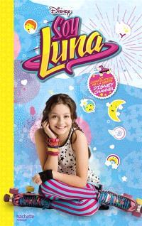Soy Luna : bienvenue dans mon univers !