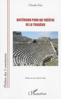 Matériaux pour un théâtre de la tragédie
