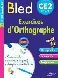 Le Bled : exercices d'orthographe CE2, 8-9 ans : nouveau programme, réforme du primaire