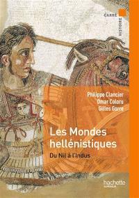 Les mondes hellénistiques : du Nil à l'Indus