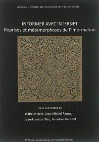 Informer avec Internet : reprises et métamorphoses de l'information