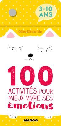 100 activités pour mieux vivre ses émotions : 3-10 ans
