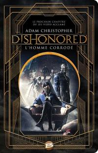 Dishonored. Volume 1, L'homme corrodé