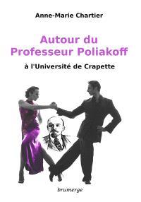 Autour du professeur Poliakoff : à l'Université de Crapette