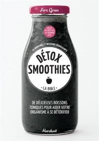 Détox smoothies : la bible