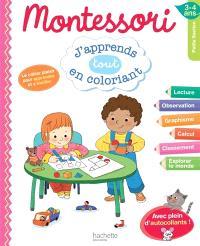 J'apprends tout en coloriant petite section, 3-4 ans : Montessori