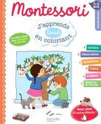 J'apprends tout en coloriant grande section, 5-6 ans : Montessori
