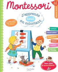 J'apprends tout en coloriant moyenne section, 4-5 ans : Montessori