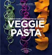 Veggie pasta : comment faire les spaghettis de légumes